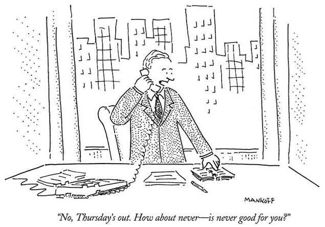 "One of New Yorker Cartoon Editor Bob Mankoff's famous cartoons, ""How About Never?"""